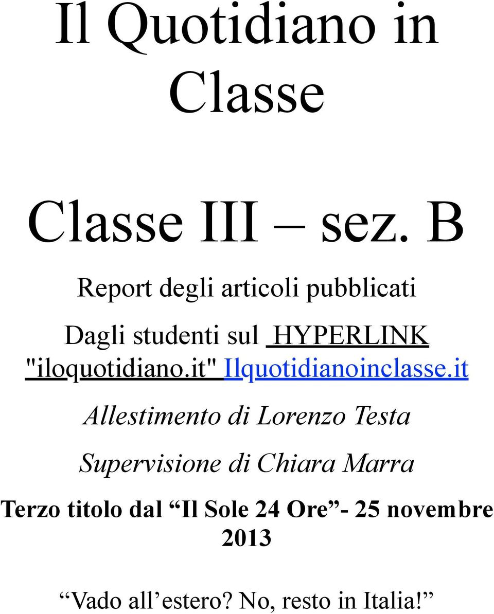 """iloquotidiano.it"" Ilquotidianoinclasse."