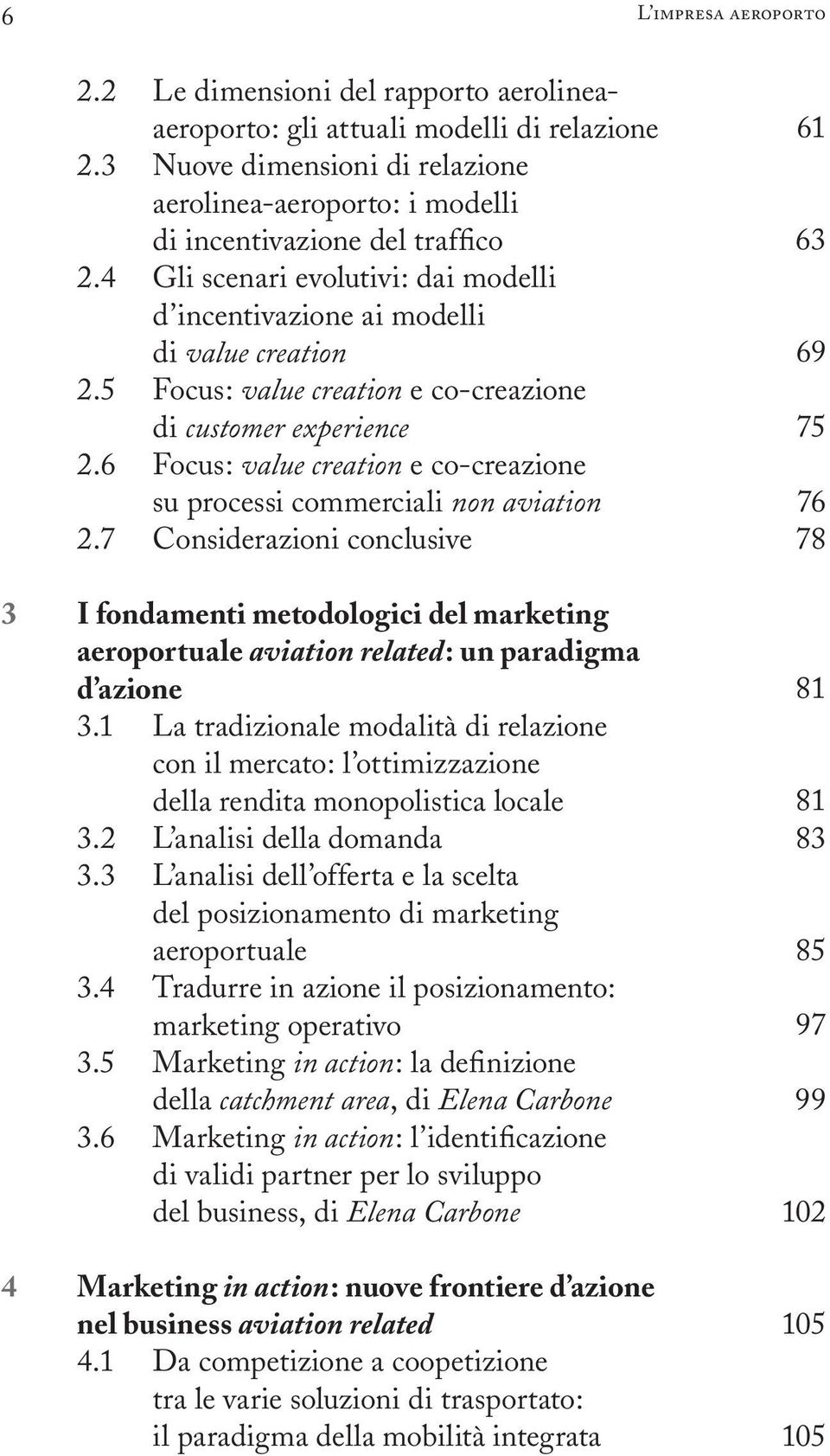 5 Focus: value creation e co-creazione di customer experience 2.6 Focus: value creation e co-creazione su processi commerciali non aviation 2.