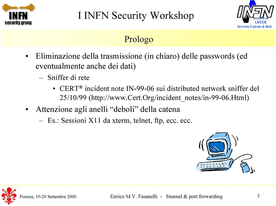 distributed network sniffer del 25/10/99 (http://www.cert.