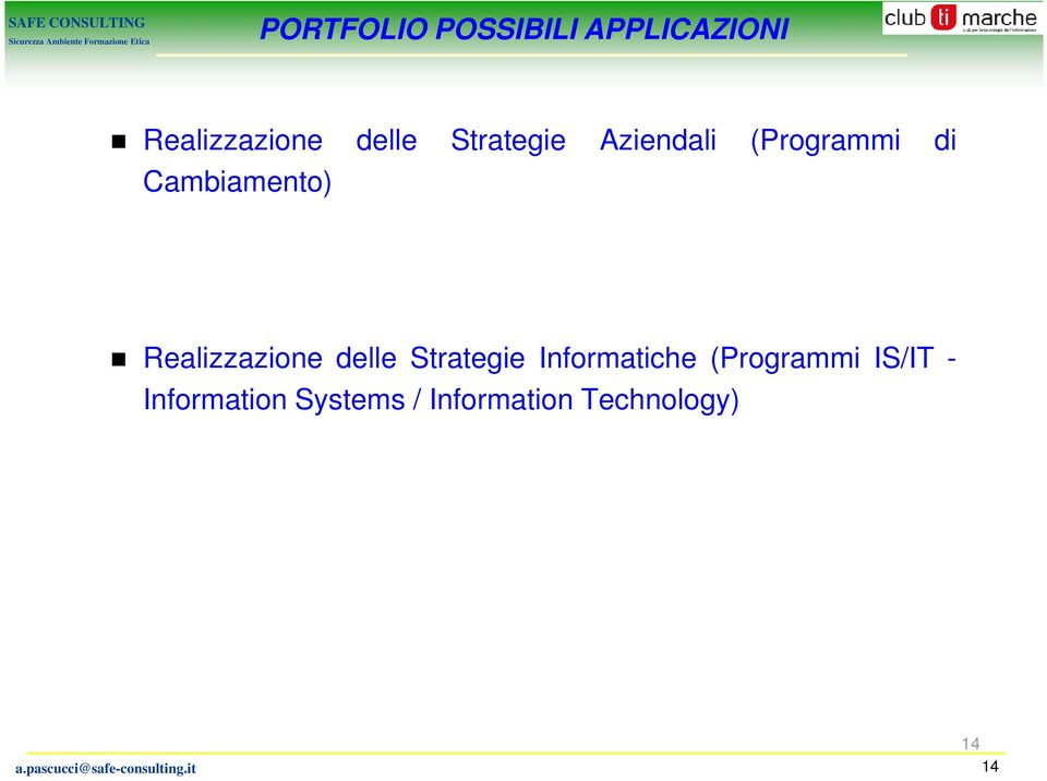 delle Strategie Informatiche (Programmi IS/IT - Information