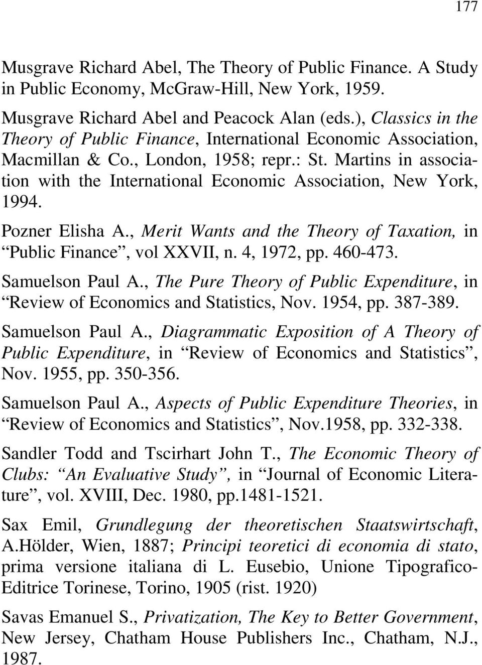 Martins in association with the International Economic Association, New York, 1994. Pozner Elisha A., Merit Wants and the Theory of Taxation, in Public Finance, vol XXVII, n. 4, 1972, pp. 460-473.