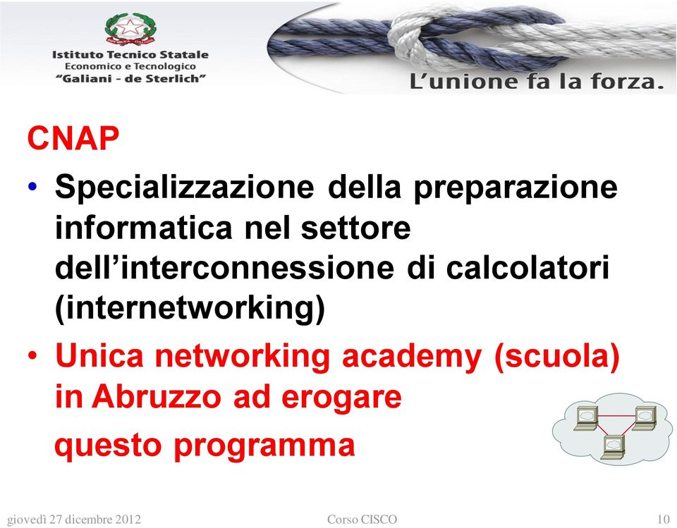 (internetworking) Unica networking academy (scuola) in