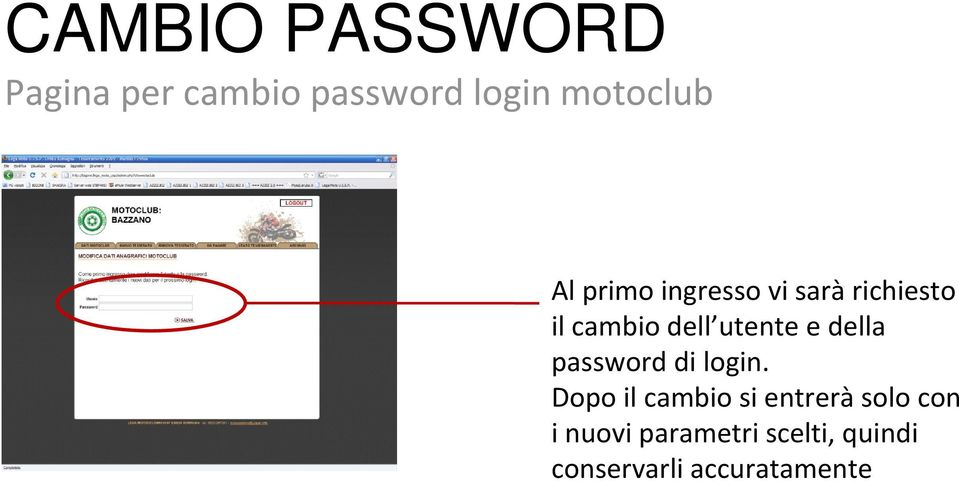 e della password di login.