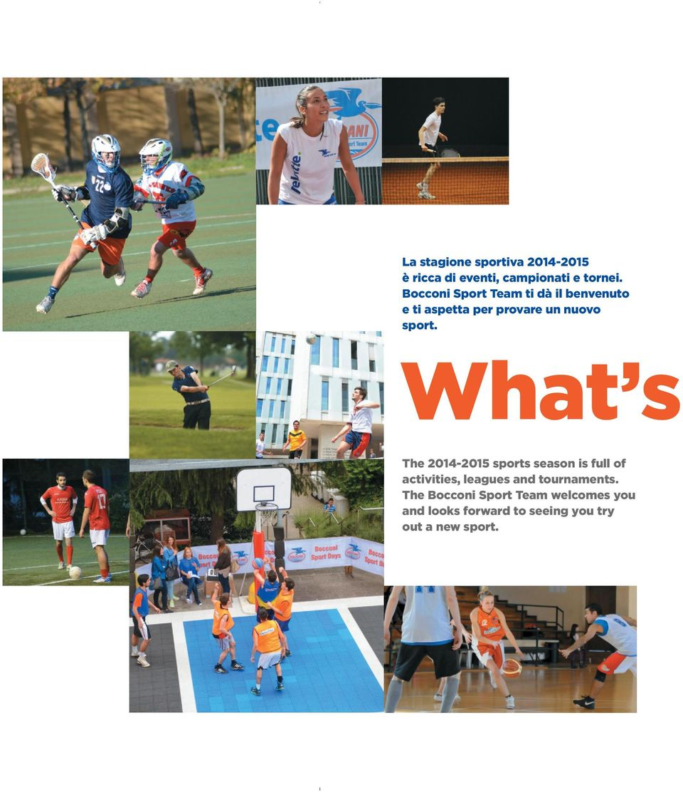 What s The 2014-2015 sports season is full of activities, leagues and