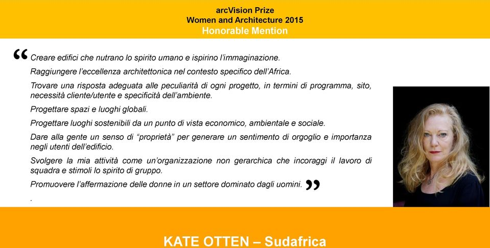 arcvision Prize Women and Architecture 2015 Honorable Mention Progettare luoghi sostenibili da un punto di vista economico, ambientale e sociale.