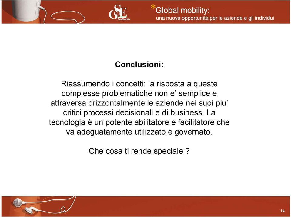 piu critici processi decisionali e di business.
