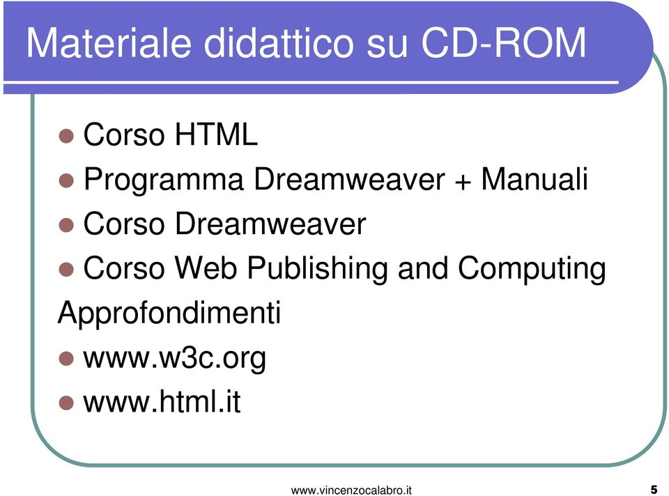 Dreamweaver Corso Web Publishing and Computing