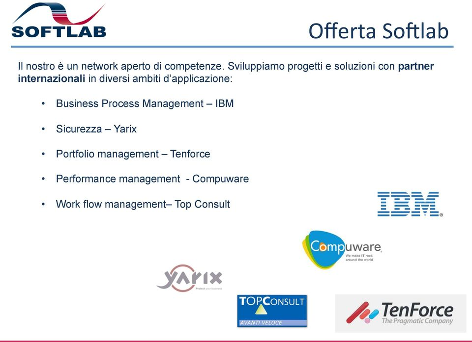 ambiti d applicazione: Business Process Management IBM Sicurezza Yarix