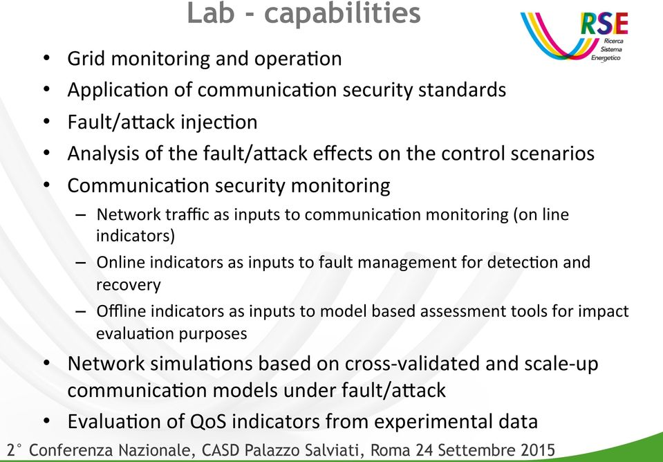 indicators as inputs to fault management for detec7on and recovery Offline indicators as inputs to model based assessment tools for impact evalua7on