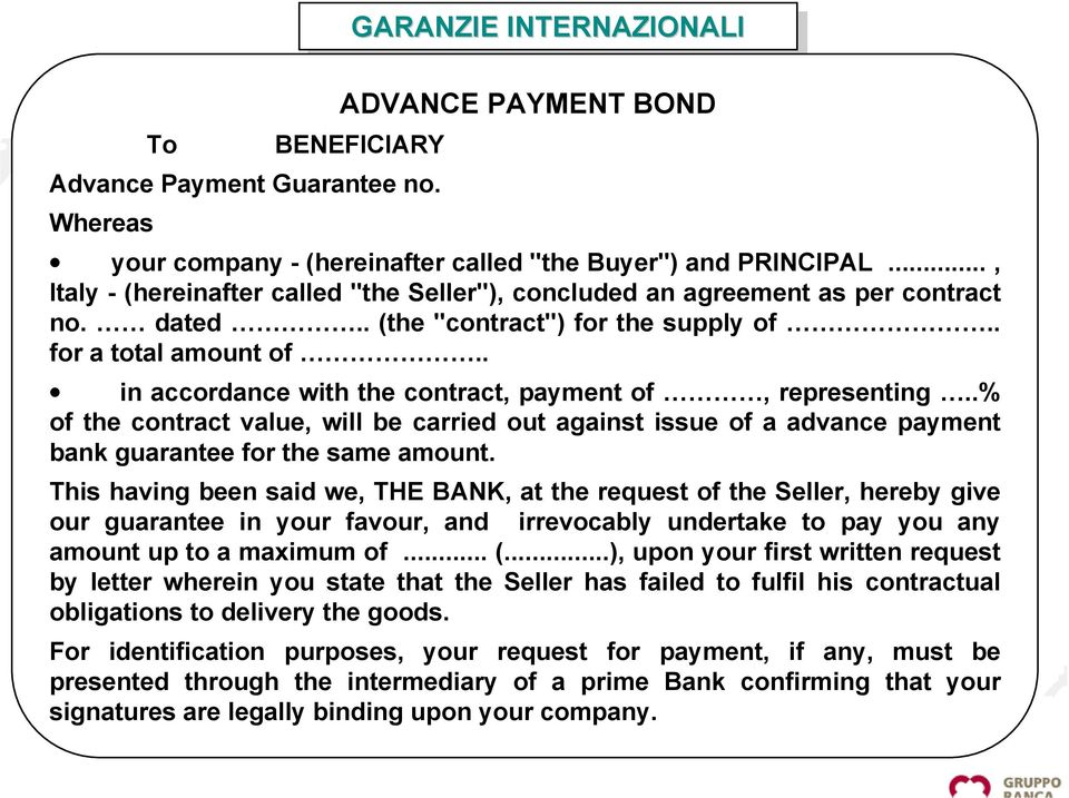 . in accordance with the contract, payment of, representing..% of the contract value, will be carried out against issue of a advance payment bank guarantee for the same amount.