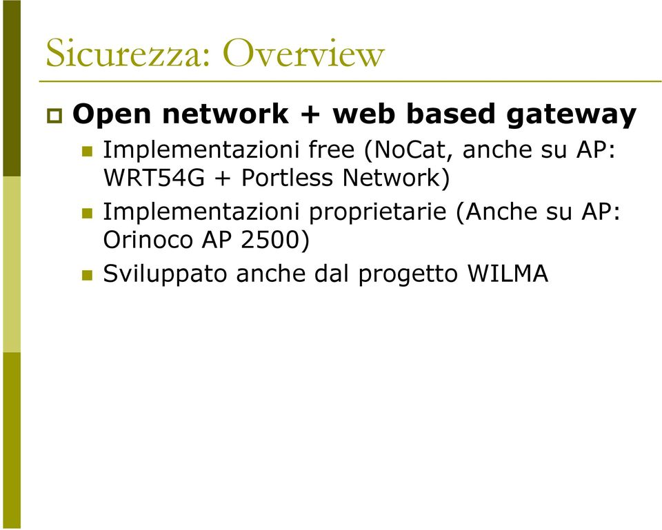 Portless Network) Implementazioni proprietarie (Anche