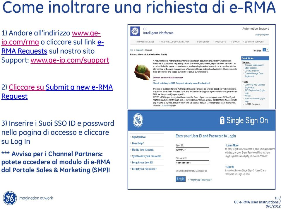 com/support 2) Cliccare su Submit a new e-rma Request 3) Inserire i Suoi SSO ID e password nella