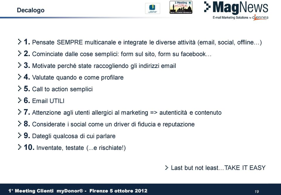 Valutate quando e come profilare 5. Call to action semplici 6. Email UTILI 7.