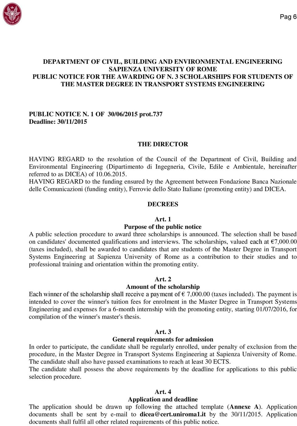 737 Deadline: 30/11/2015 THE DIRECTOR HAVING REGARD to the resolution of the Council of the Department of Civil, Building and Environmental Engineering (Dipartimento di Ingegneria, Civile, Edile e