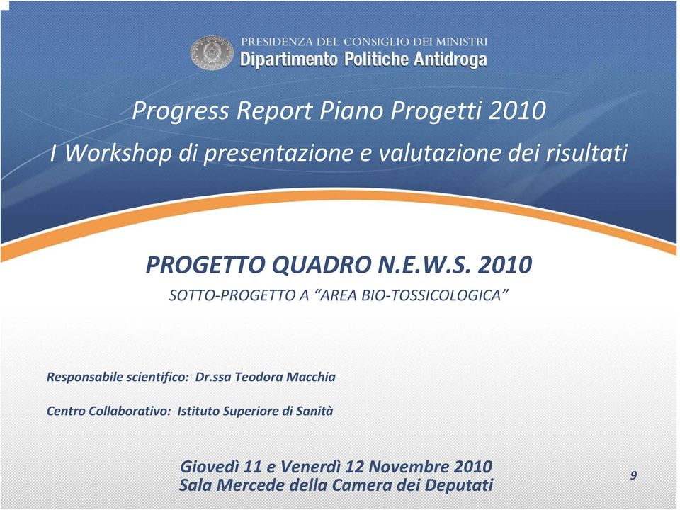 2010 SOTTO PROGETTO A AREA BIO TOSSICOLOGICA Responsabile scientifico: Dr.