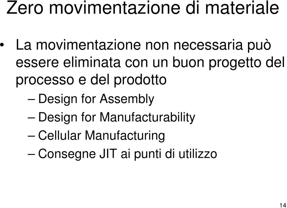 processo e del prodotto Design for Assembly Design for