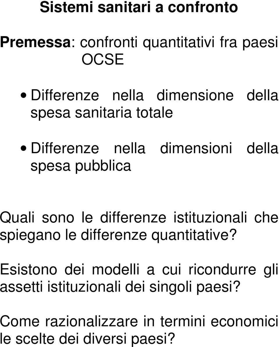 differenze istituzionali che spiegano le differenze quantitative?