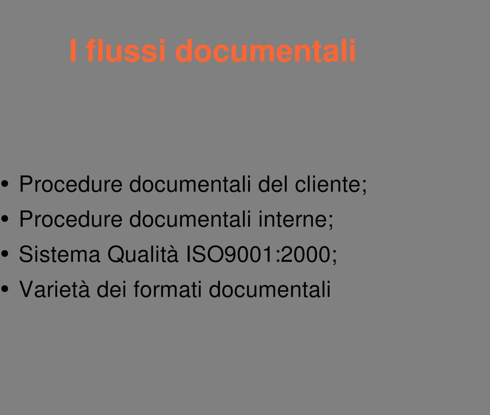documentali interne; Sistema Qualità