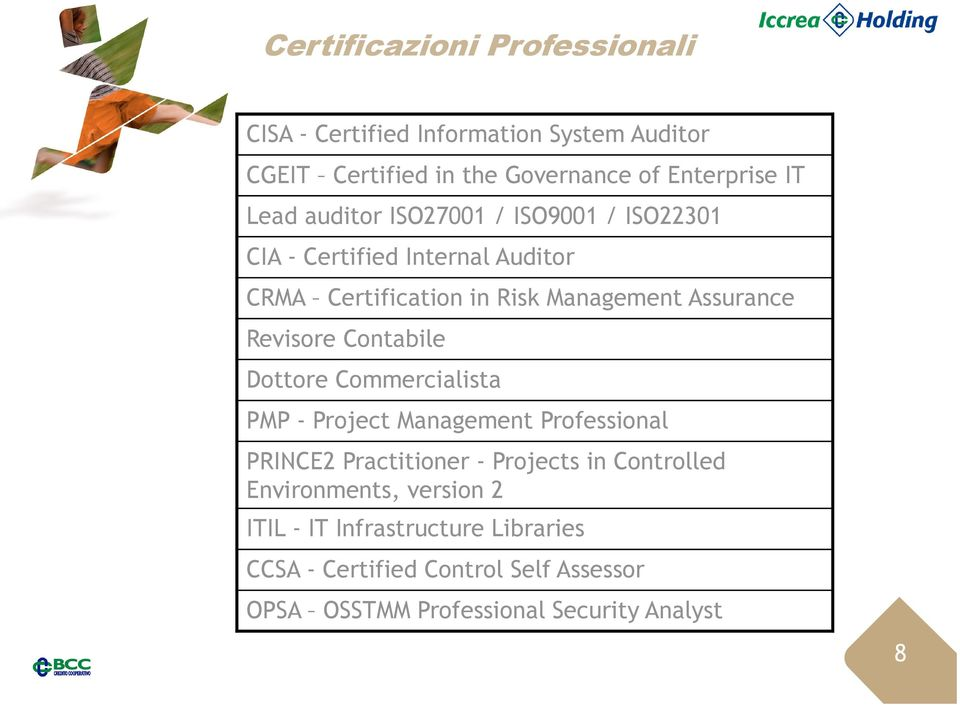 Contabile Dottore Commercialista PMP - Project Management Professional PRINCE2 Practitioner - Projects in Controlled
