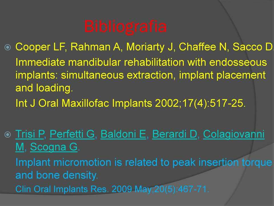 and loading. Int J Oral Maxillofac Implants 2002;17(4):517-25.