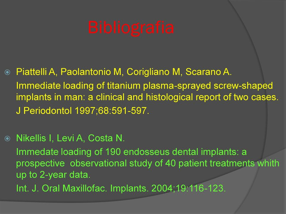 report of two cases. J Periodontol 1997;68:591-597. Nikellis I, Levi A, Costa N.