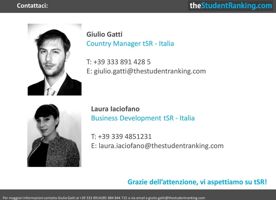 com Laura Iaciofano Business Development tsr - Italia T: +39 339