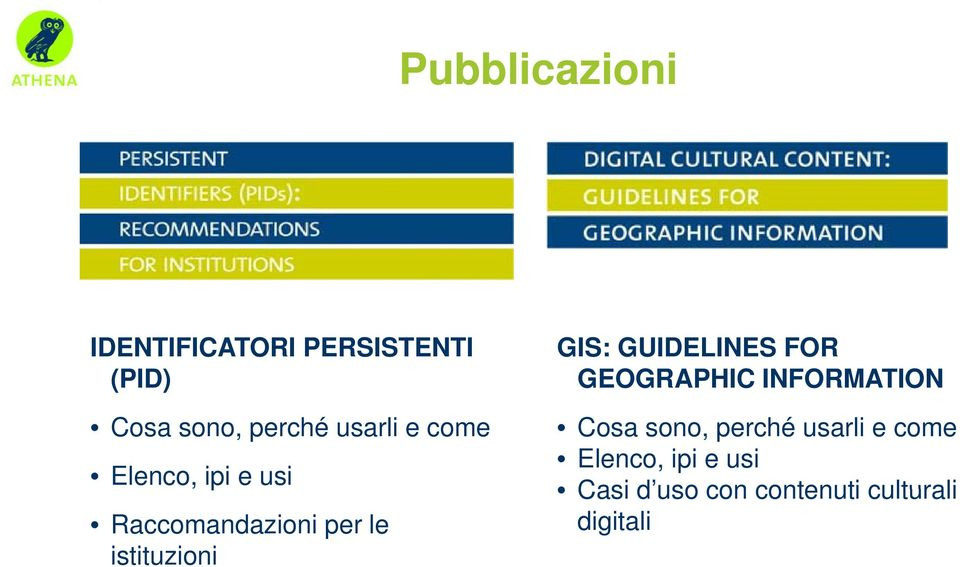 GIS: GUIDELINES FOR GEOGRAPHIC INFORMATION Cosa sono, perché usarli
