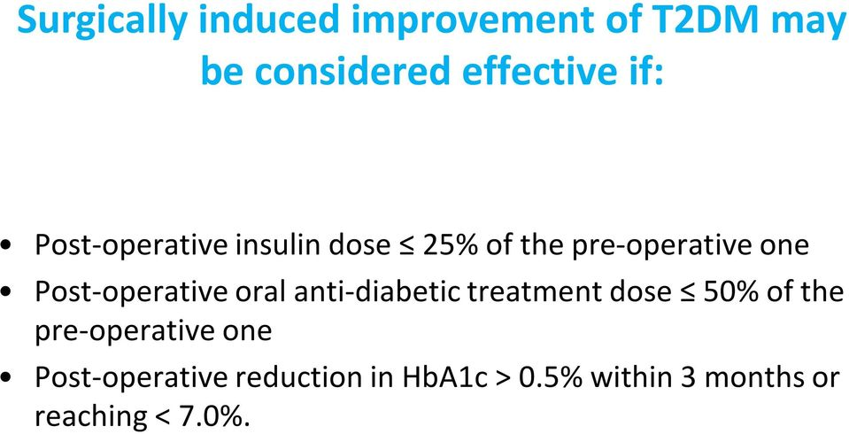Post-operative oral anti-diabetic treatment dose 50% of the