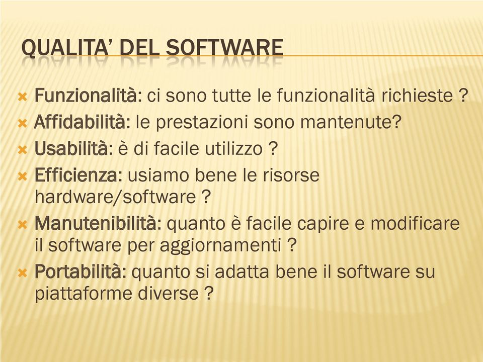 Efficienza: usiamo bene le risorse hardware/software?