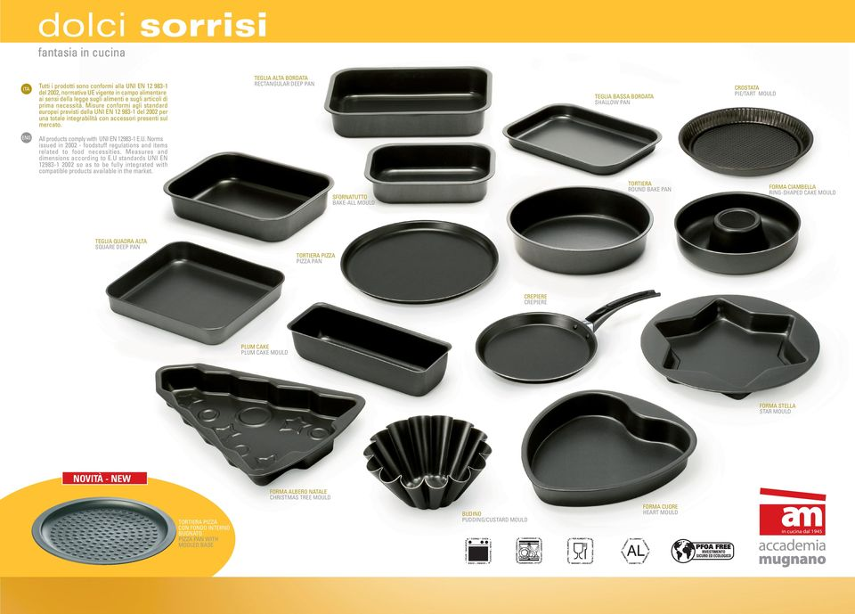 TEGLIA BASSA BORDATA SHALLOW PAN CROSTATA PIE/TART MOULD All products comply with UNI EN 983-1 E.U. Norms issued in 2002 - foodstuff regulations and items related to food necessities.