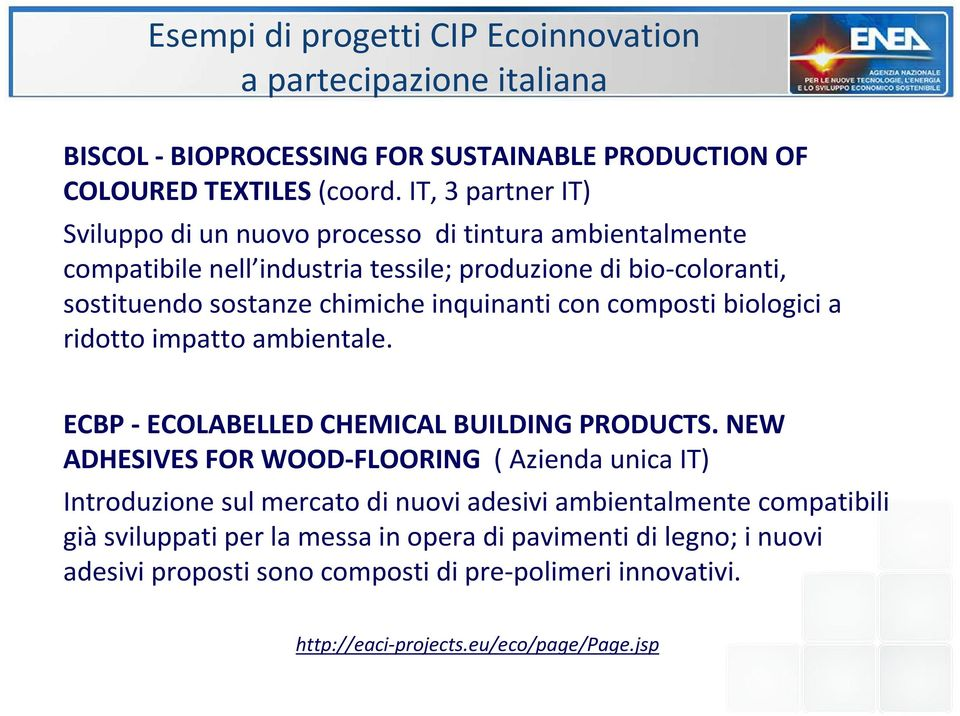 inquinanti con composti biologici a ridotto impatto ambientale. ECBP -ECOLABELLED CHEMICAL BUILDING PRODUCTS.