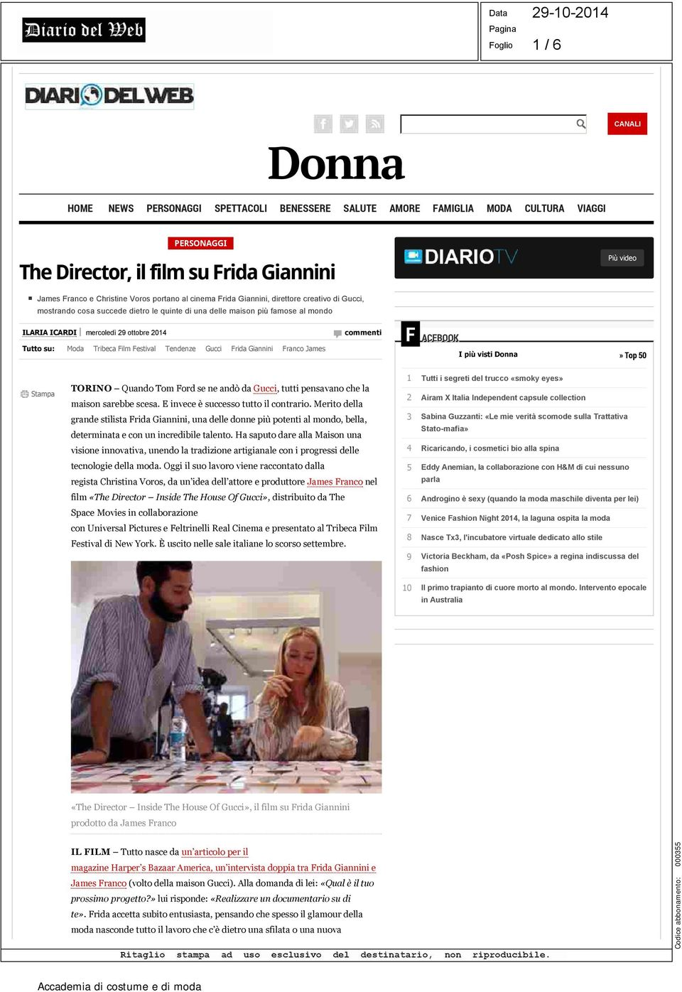 su: Moda Tribeca Film Festival Tendenze Gucci Frida Giannini Franco James F ACEBOOK I più visti Donna» Top 50 Stampa TORINO Quando Tom Ford se ne andò da Gucci, tutti pensavano che la maison sarebbe