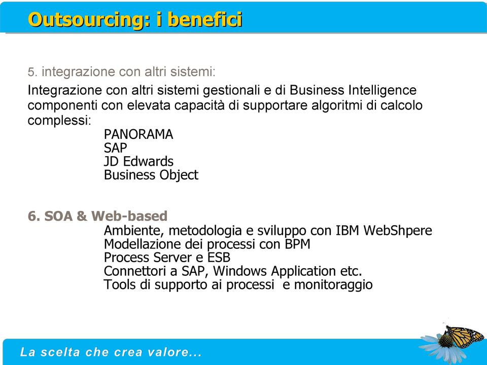elevata capacità di supportare algoritmi di calcolo complessi: PANORAMA SAP JD Edwards Business Object 6.