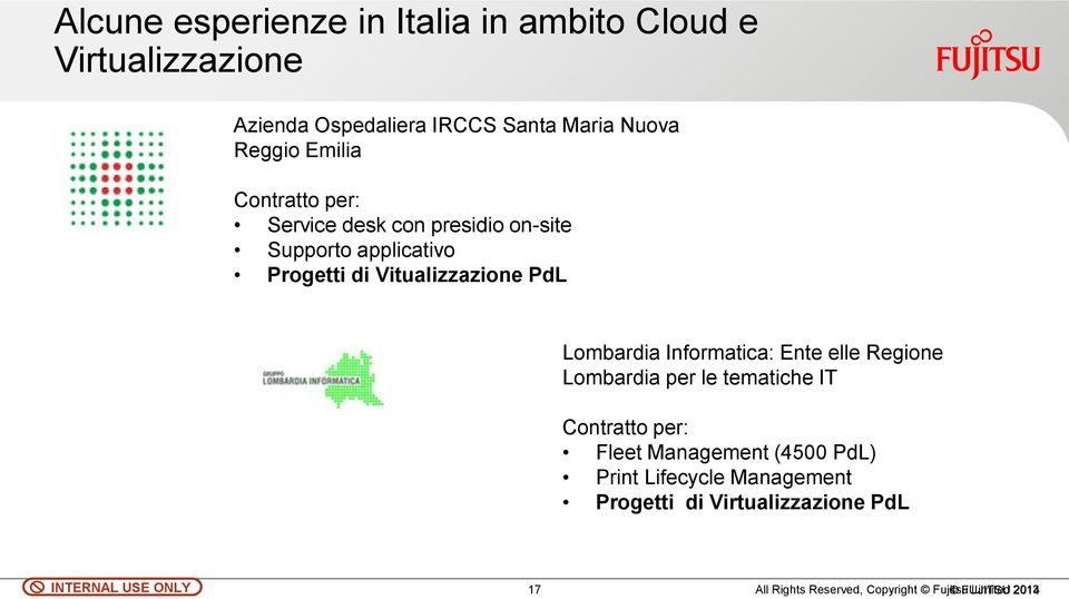 Informatica: Ente elle Regione Lombardia per le tematiche IT Contratto per: Fleet Management (4500 PdL) Print Lifecycle
