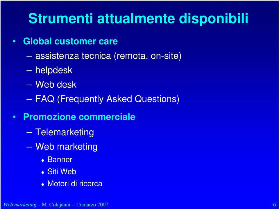 Questions) Promozione commerciale Telemarketing Web marketing