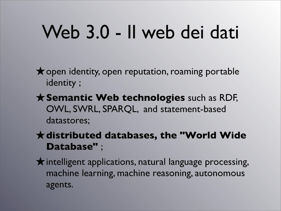 Semantic Web technologies such as RDF, OWL, SWRL, SPARQL, and statement-based