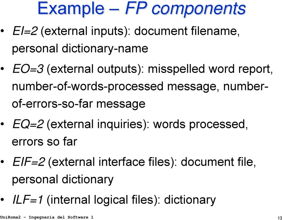 message EQ=2 (external inquiries): words processed, errors so far EIF=2 (external interface files):