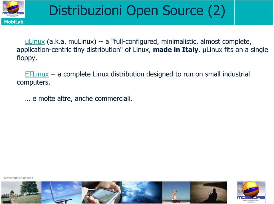 "application-centric tiny distribution"" of Linux, made in Italy."