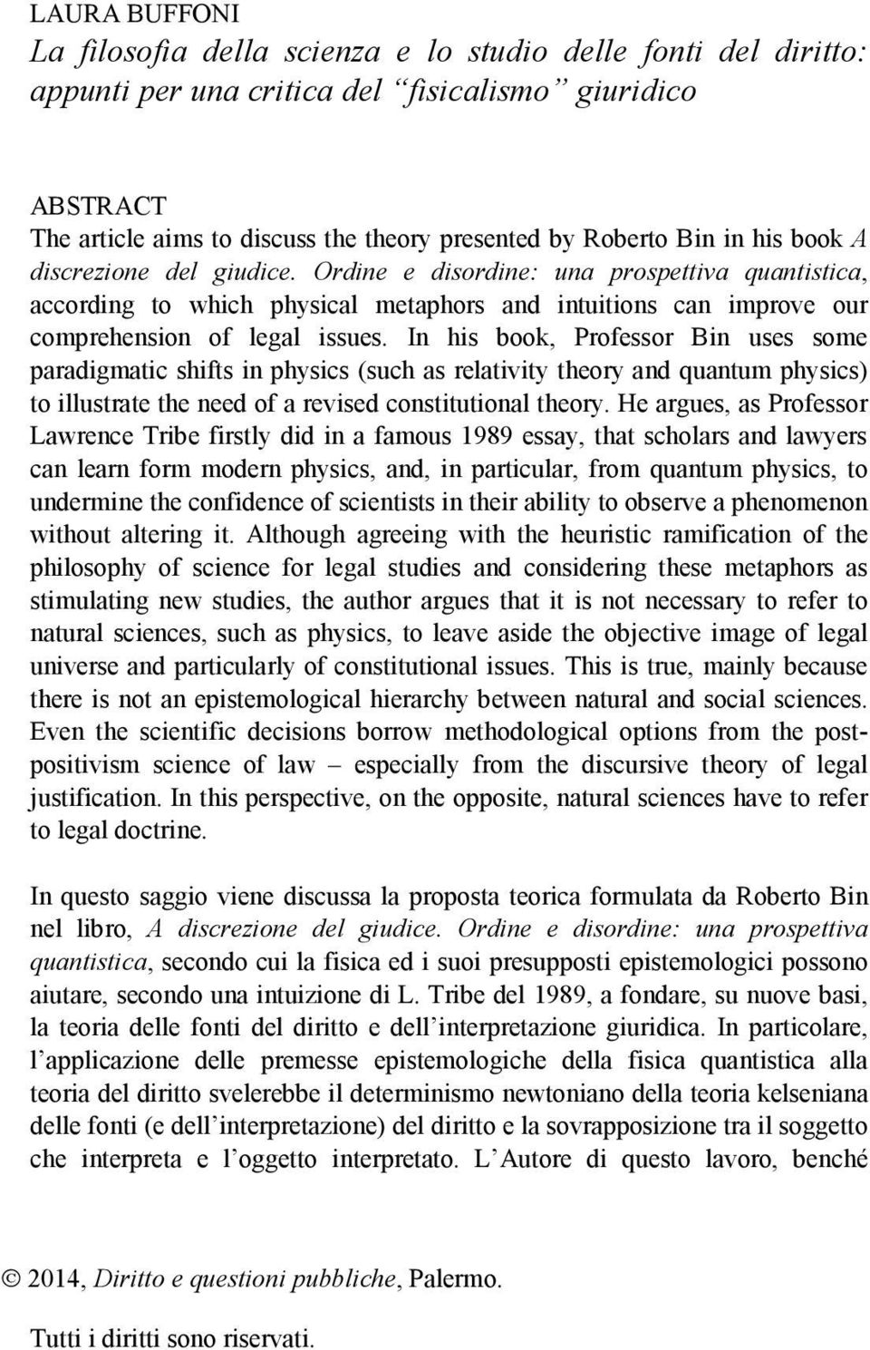 physics and philosophydo the philosophical critic essay It includes a selection of recent philosophical work on this topic, accompanied by a variety of essays by philosophers and theologians to further the discussion the book is divided into four parts, the first three dealing in turn with the three most prominent models for understanding the relations between the persons of the trinity: social .