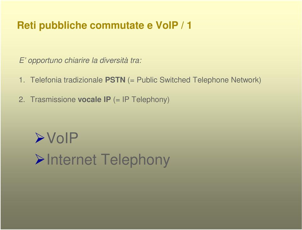 Telefonia tradizionale (= Public Switched
