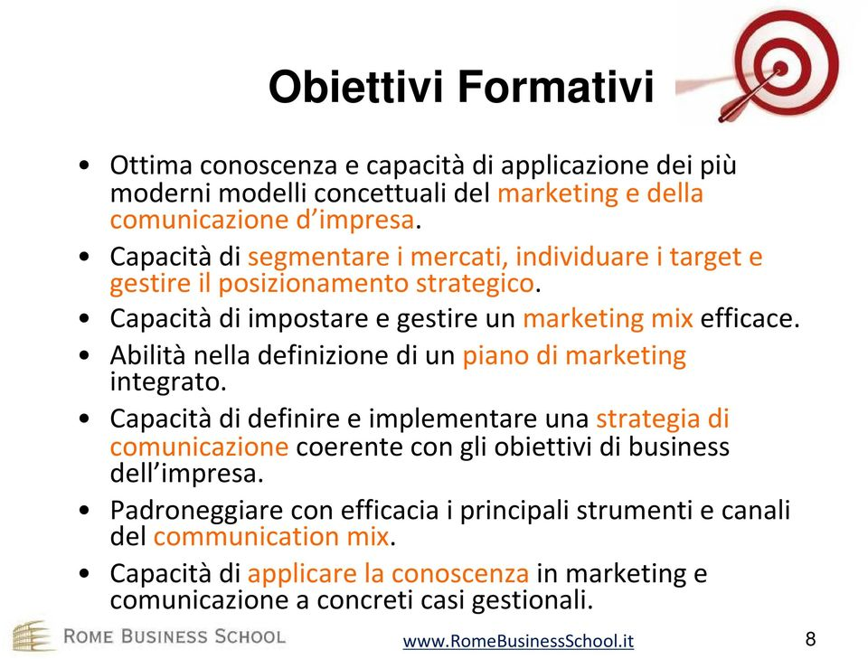 Abilità nella definizione di un piano di marketing integrato.