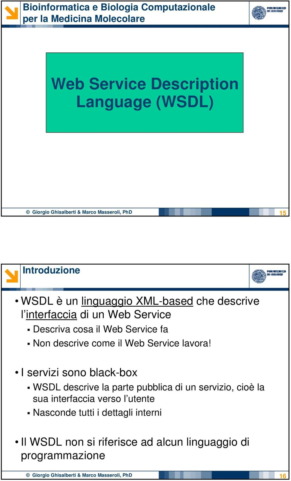 descrive come il Web Service lavora!