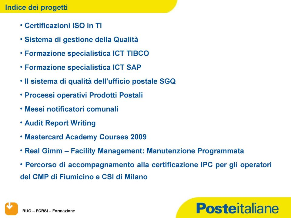 notificatori comunali Audit Report Writing Mastercard Academy Courses 2009 Real Gimm Facility Management: Manutenzione