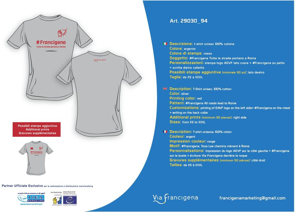 Description: T-Shirt unisex, 100% cotton Color: silver Printing color: red Pattern: #Francigena All roads lead to Rome Customizations: printing of EAVF logo on the left side+ #Francigena on the chest