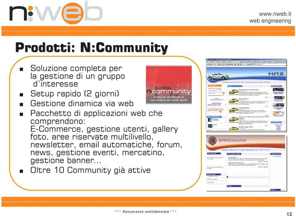 E-Commerce, gestione utenti, gallery foto, aree riservate multilivello, newsletter, email