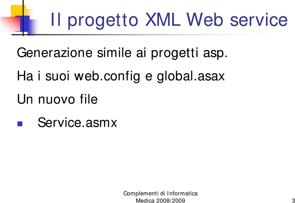 Ha i suoi web.config e global.