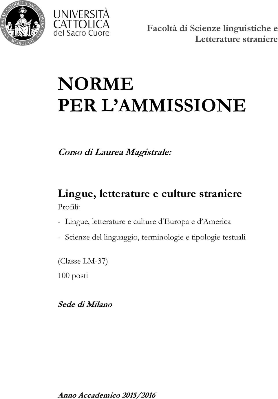 Lingue, letterature e culture d Europa e d America - Scienze del linguaggio,