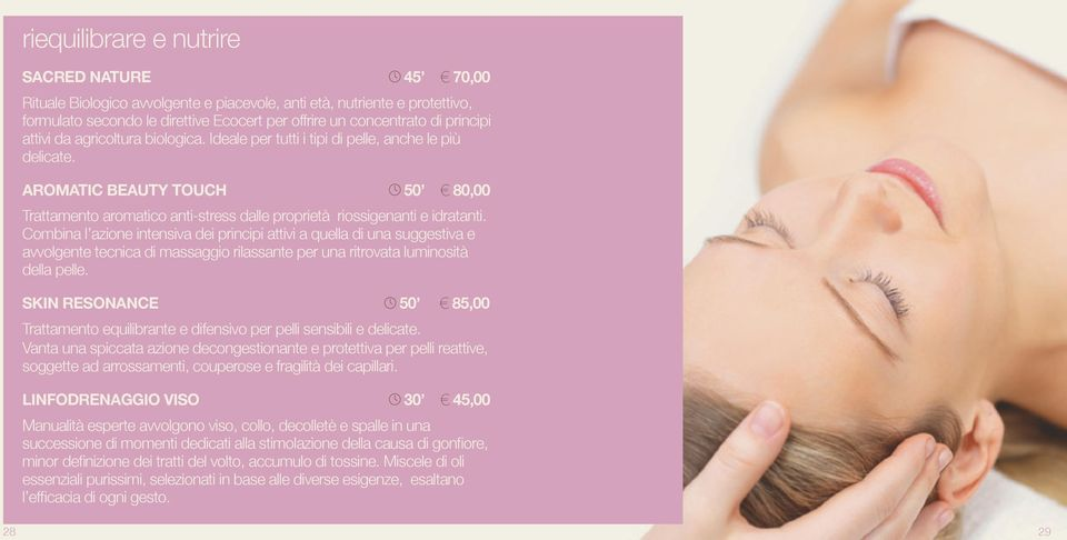 AROMATIC BEAUTY TOUCH 50 80,00 Trattamento aromatico anti-stress dalle proprietà riossigenanti e idratanti.