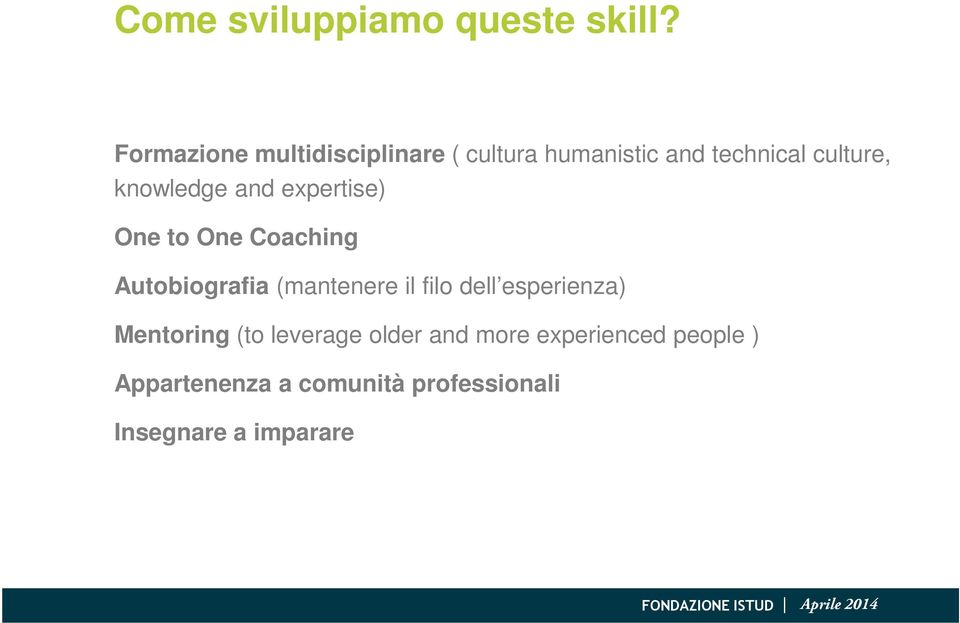 knowledge and expertise) One to One Coaching Autobiografia (mantenere il filo