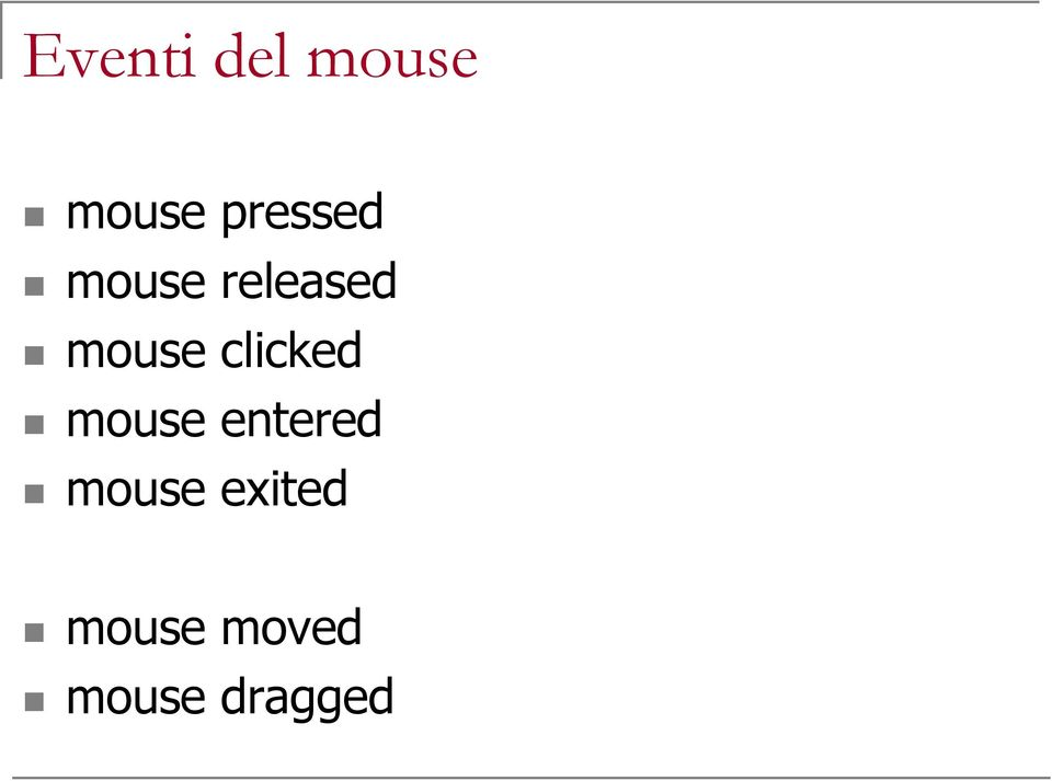 mouse clicked mouse entered